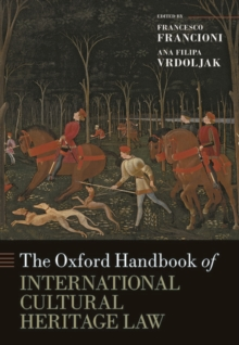 Image for The Oxford Handbook of International Cultural Heritage Law