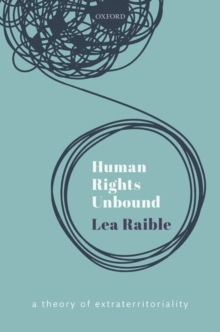 Image for Human Rights Unbound : A Theory of Extraterritoriality