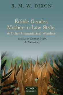 Image for Edible Gender, Mother-in-Law Style, and Other Grammatical Wonders : Studies in Dyirbal, Yidin, and Warrgamay