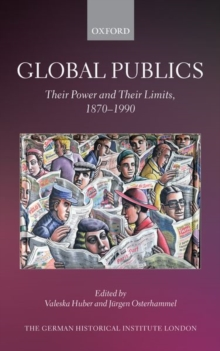 Image for Global publics  : their power and their limits, 1870-1990