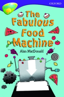 Image for Oxford Reading Tree: Stage 11B: TreeTops: the Fabulous Food Machine