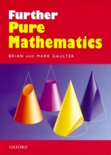 Further pure mathematics - Gaulter, Brian