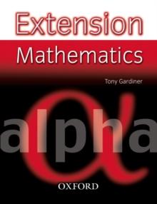Extension Mathematics: Year 7: Alpha - Gardiner, Tony