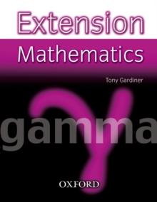 Extension Mathematics: Year 9: Gamma - Gardiner, Tony