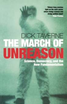 Image for The march of unreason  : science, democracy, and the new fundamentalism
