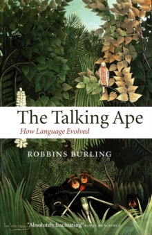 Image for The talking ape  : how language evolved
