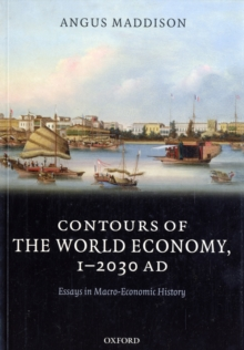 Image for Contours of the world economy 1-2030 AD  : essays in macro-economic history