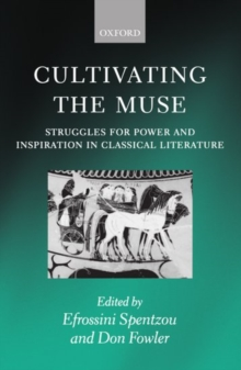 Image for Cultivating the muse  : struggles for power and inspiration in classical literature