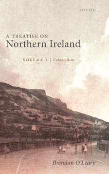 Image for A treatise on Northern IrelandVolume 1,: Colonialism :