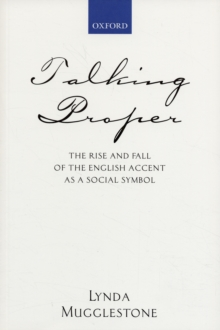 Image for 'Talking proper'  : the rise of accent as social symbol