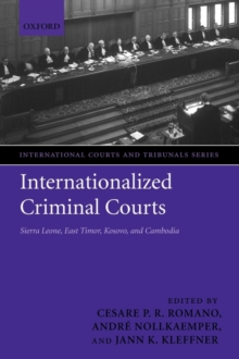 Image for Internationalized criminal courts  : Sierra Leone, East Timor, Kosovo and Cambodia