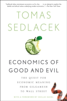 Image for Economics of good and evil  : the quest for economic meaning from Gilgamesh to Wall Street