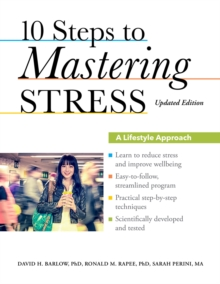 10 steps to mastering stress: a lifestyle approach - Barlow, David H.