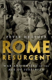 Image for Rome resurgent  : war and empire in the age of Justinian