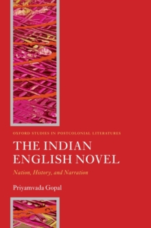 Image for The Indian English novel  : nation, history, and narration