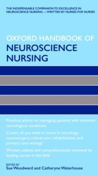 Oxford handbook of neuroscience nursing - Woodward, Sue