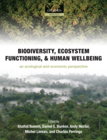 Image for Biodiversity, ecosystem functioning, and human wellbeing  : an ecological and economic perspective