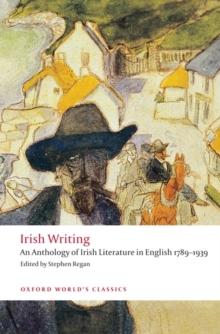 Image for Irish writing  : an anthology of Irish literature in English 1789-1939