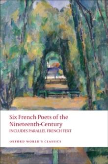 Image for Six French poets of the nineteenth century  : Lamartine, Hugo, Baudelaire, Verlaine, Rimbaud, Mallarmâe