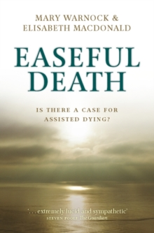 Image for Easeful death  : is there a case for assisted dying?