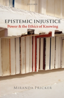 Image for Epistemic injustice  : power and the ethics of knowing