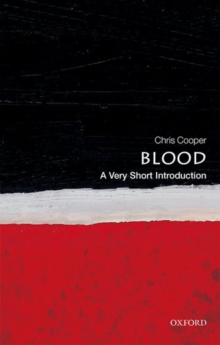 Blood  : a very short introduction - Cooper, Chris (Professor of Biochemistry and Biophysics, University of