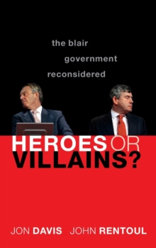 Image for Heroes or villains?  : the Blair government reconsidered