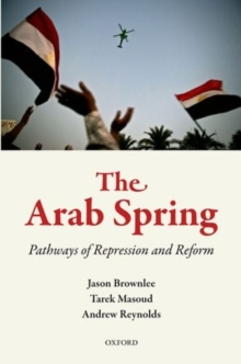 Image for The Arab Spring  : pathways of repression and reform