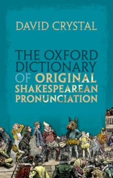 Image for The Oxford dictionary of original Shakespearean pronunciation