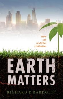 Image for Earth matters  : how soil underlies civilization