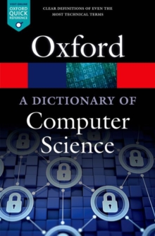 A dictionary of computer science - Butterfield, Andrew (Trinity College, Dublin)