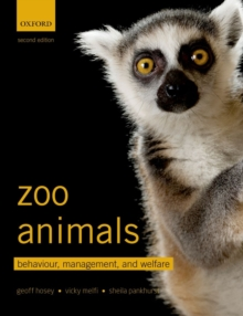 Zoo animals  : behaviour, management and welfare - Hosey, Geoff (Honorary Professor, University of Bolton)
