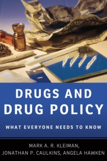 Image for Drugs and drug policy  : what everyone needs to know
