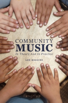 Image for Community music: in theory and in practice