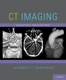 Image for CT imaging  : practical physics, artifacts, and pitfalls