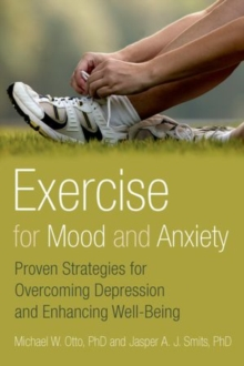 Image for Exercise for mood and anxiety  : proven strategies for overcoming depression and enhancing well-being