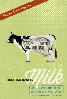 Image for Pure and modern milk: an environmental history since 1900