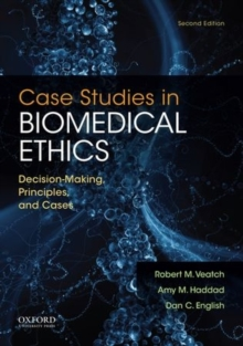 Image for Case studies in biomedical ethics  : decision-making, principles, and cases