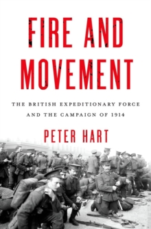 Image for Fire and movement  : the British Expeditionary Force and the campaign of 1914