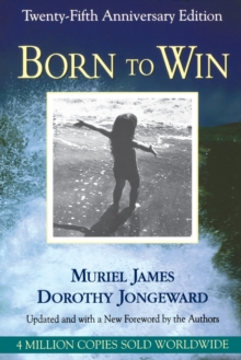 Image for Born To Win : Transactional Analysis With Gestalt Experiments