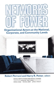 Image for Networks of Power : Organizational Actors at the National, Corporate, and Community Levels