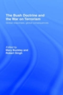 Image for The Bush doctrine and the War on Terrorism: global responses, global consequences