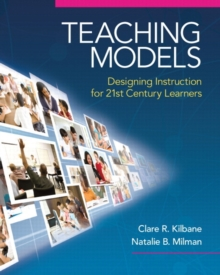 Image for Teaching Models : Designing Instruction for 21st Century Learners