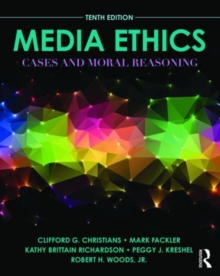 Image for Media ethics  : cases and moral reasoning