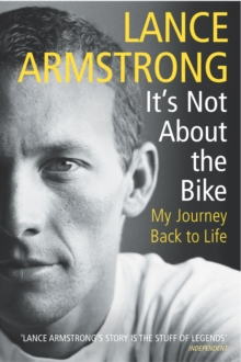 Image for It's not about the bike  : my journey back to life