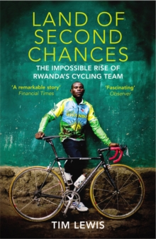 Image for Land of second chances  : the impossible rise of Rwanda's cycling team