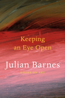 Image for Keeping an eye open  : essays on art