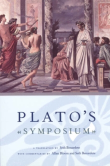 Image for Plato`s Symposium - A Translation by Seth Benardete with Commentaries by Allan Bloom and Seth Benardete