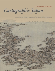 Image for Cartographic Japan  : a history in maps