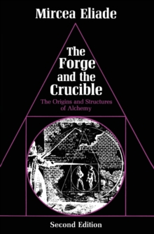 Image for The Forge and the Crucible : The Origins and Structure of Alchemy